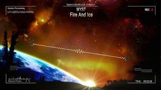 MYST - Fire And Ice [HQ Edit]