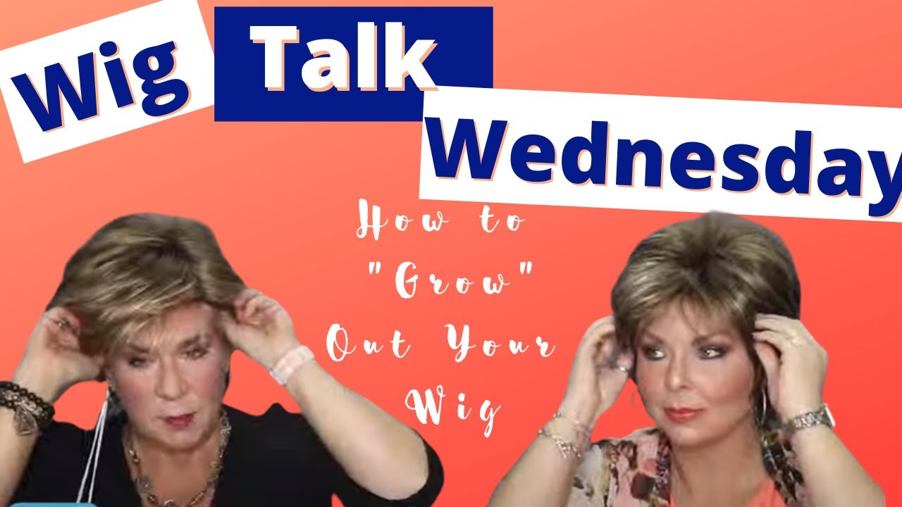 """Wig Talk Wednesday:  How to """"Grow"""" Your Wig Out!"""