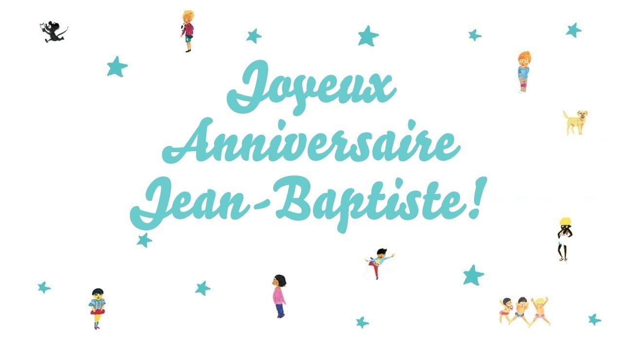Joyeux Anniversaire Jean Baptiste Youtube