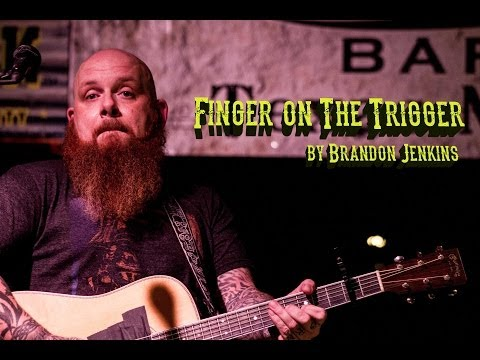 Brandon Jenkins - Finger On The Trigger