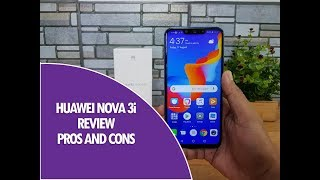 Huawei Nova 3i Detailed Review- Pros and Cons!