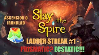 Slay the Spire - Ladder Streak with a Penalty | Ascension 0 (Ironclad) | Prismatic? Ecstatic!