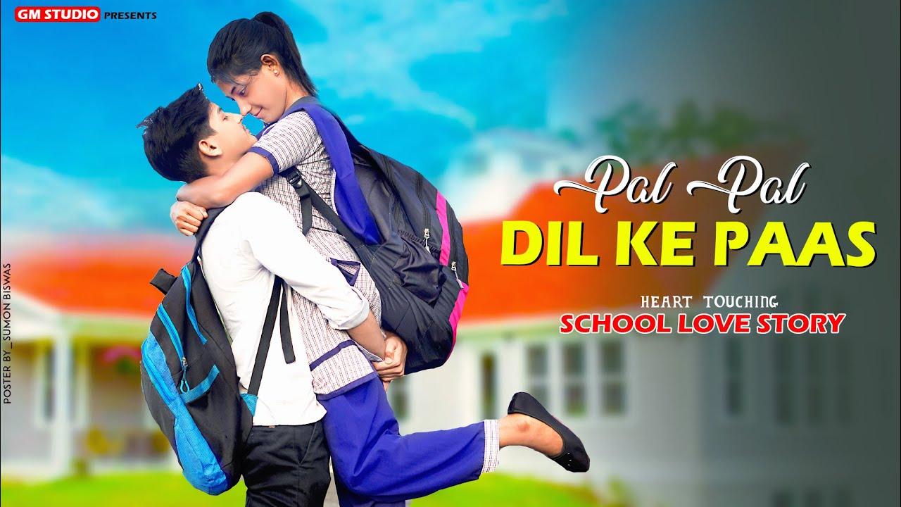 Pal Pal Dil Ke Paas   School Love Story   Heart Touching Love Story Latest Sad Song 2021   Gm Studio