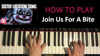 how to play fnaf sister location song join us for a bite jt machinima piano tutorial lesson