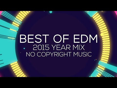 No Copyright Music: Best Of EDM (2015 Year Mix)