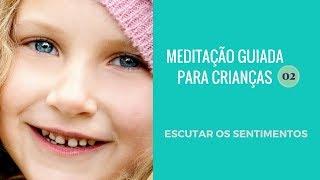 Meditação Guiada para Crianças -  Escutar os sentimentos
