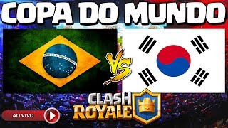 COPA DO MUNDO DE CLASH ROYALE: BRASIL x KOREA AO VIVO