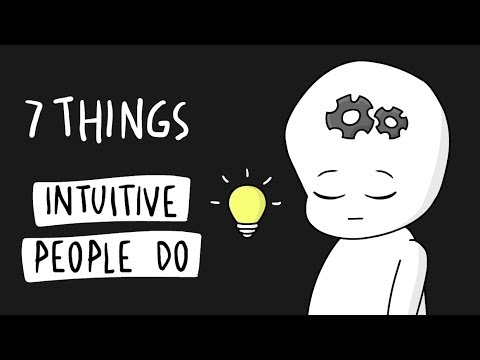 7 Things Highly Intuitive People Do Differently