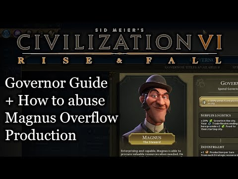 Civ 6 Governor Guide, How to Abuse Magnus with Production Overflow