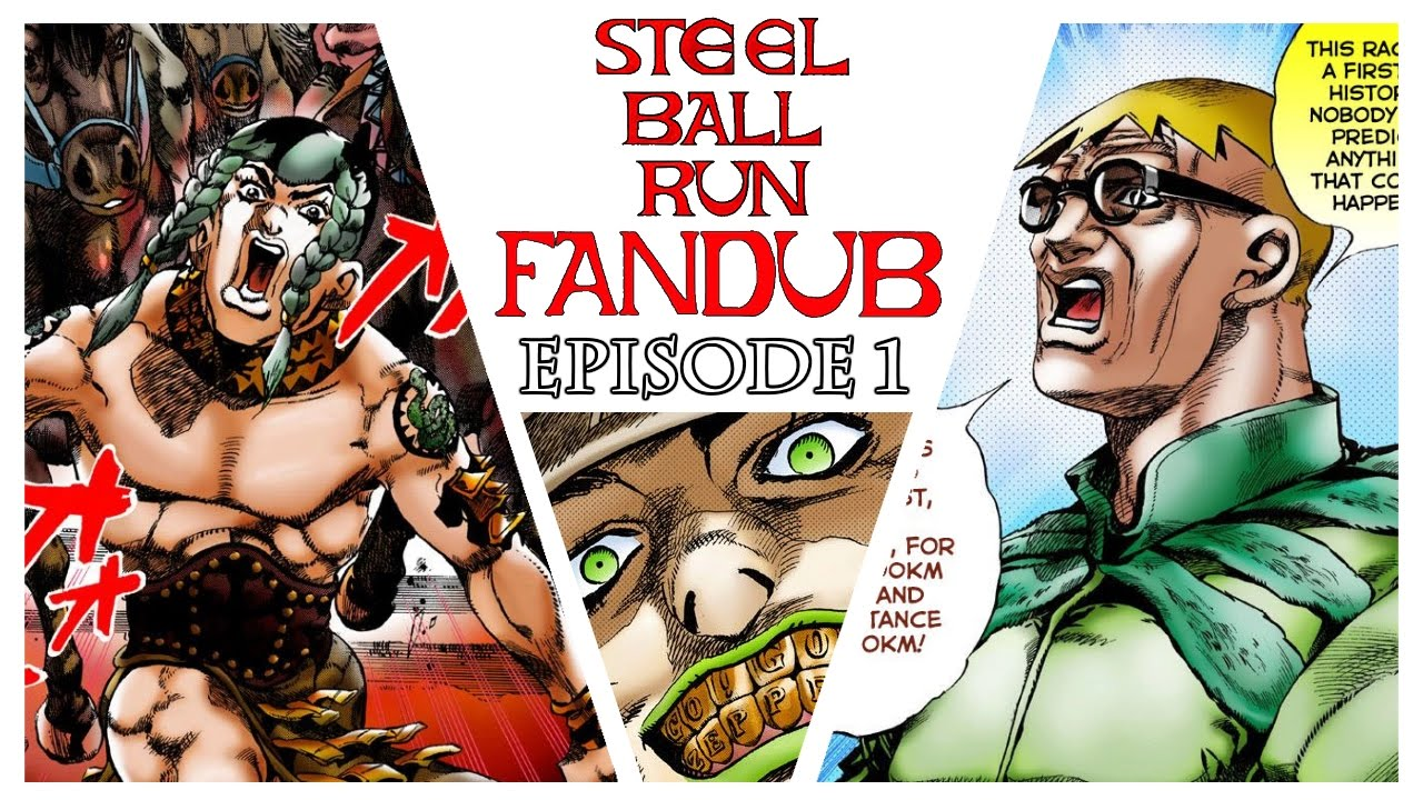 Steel Ball Run Fandub: Episode 1