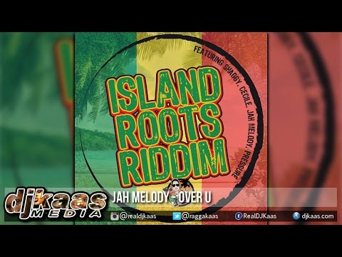 Jah Melody - Over U [Island Roots Riddim] Don Corleon | Reggae 2015