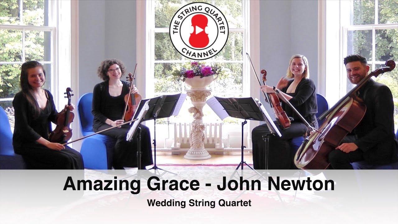 Amazing Grace John Newton Wedding String Quartet