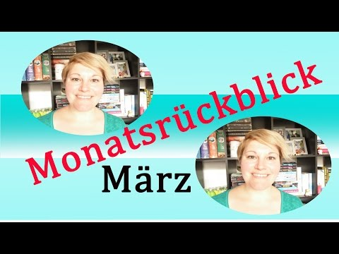 Mein Monatsrückblick ~ März 2017 ~ Bücher, Musik, Begegnungen, Serien, Tops und Flops
