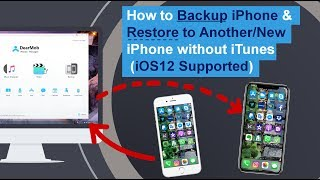 How to Backup iPhone & Restore to New iPhone (Without iTunes, iOS12) | DearMob iPhone Manager
