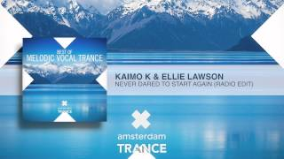 Kaimo K & Ellie Lawson - Never Dared To Start Again (Radio Edit)