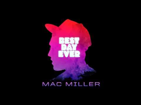Mac Miller - Best Day Ever (New Version) With Lyrics