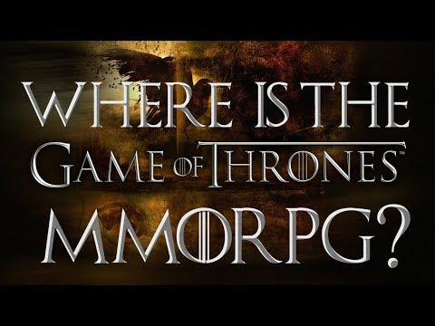 Where Is The Game Of Thrones MMORPG?   MMO Discussion