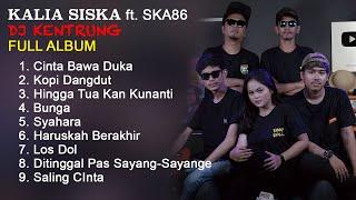 Download KALIA SISKA ft SKA86 DJ KENTRUNG FULL ALBUM TERBARU 2021