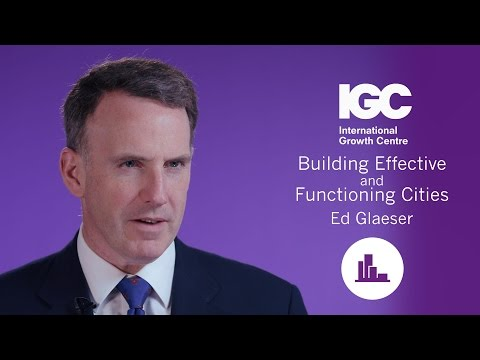 Ed Glaeser: Building Effective & Functioning Cities