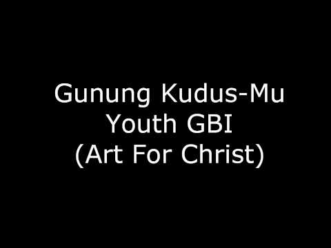 Gunung Kudus-Mu (Youth GBI)