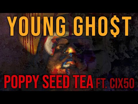 Young Gho$t - Poppy Seed Tea (feat. Cix50) [[Official Visulizer]]