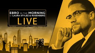 Remembering Malcolm X & The Impact To Our Culture | Ebro in the Morning Uncensored