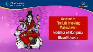 Navaratri 2019 Night 3: Fire Lab Invoking Maheshwari- Goddess of Manipura (Navel) Chakra
