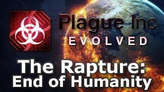 Plague Inc: Custom Scenarios - The Rapture: End of Humanity