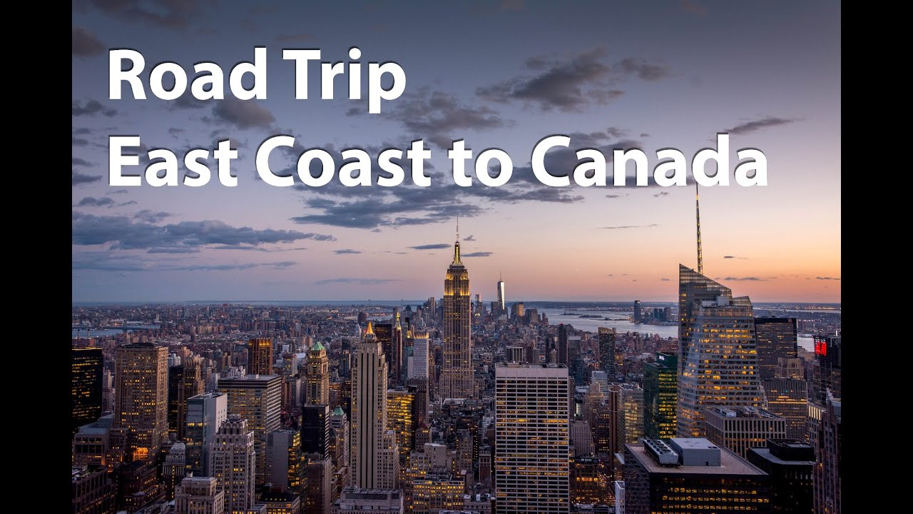 Road trip us east coast to canada gopro youtube for East coast road trip from new york