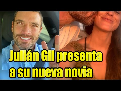 Julián Gil presenta a su nueva novia!