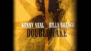 KENNY NEAL & BILLY BRANCH - THE SON I NEVER KNEW