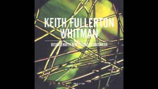 Keith Fullerton Whitman Disingenuity Side B