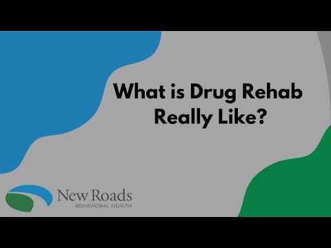 What is Drug Rehab Really Like