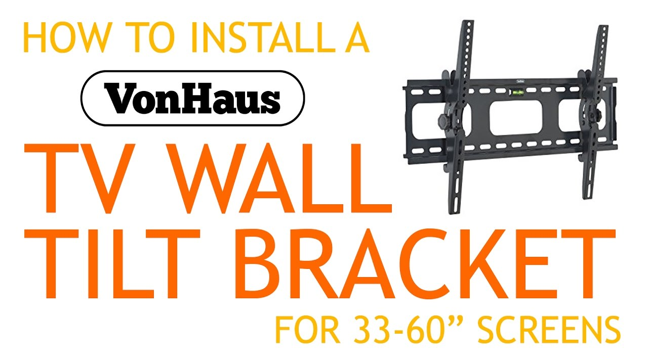 How To Install A Von Haus Tv Wall Tilt Bracket For 33 60 Screens Using Grip Its Youtube