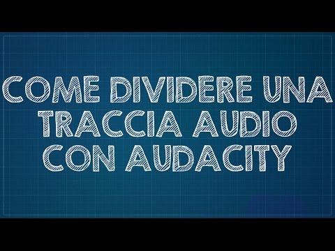 Come dividere una traccia in più tracce su Audacity