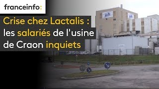 Crise chez Lactalis : les salariés de l'usine de Craon inquiets