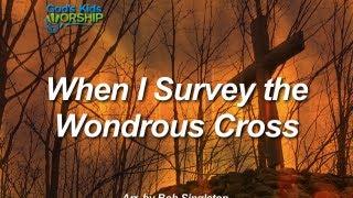 When I Survey The Wondrous Cross - God