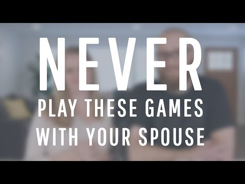 3 Games You Should Never Play With Your Spouse