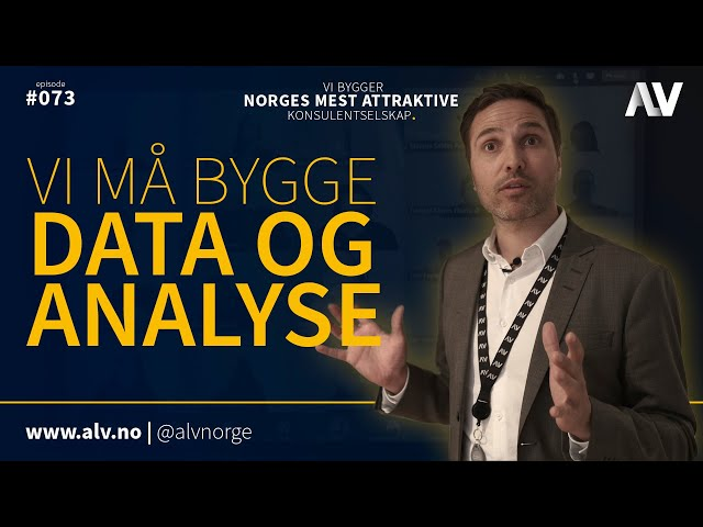 VI MÅ BYGGE DATA OG ANALYSE | ALV#073