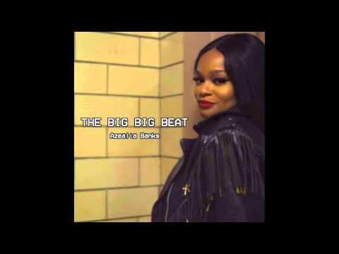 Azealia Banks - The Big Big Beat (Clean)