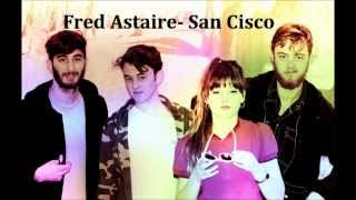 San Cisco Fred Astaire Lyrics