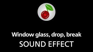 Window glass, drop, break, sound effect