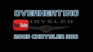 ⭐2005 Chrysler 300 - 2.7 - Overheating