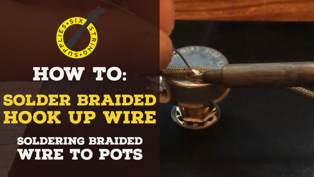 soldering braided guitar wire to pots [ 1280 x 720 Pixel ]