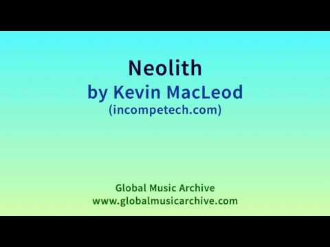 Neolith  Kevin MacLeod 1 HOUR