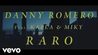 Смотреть клип Danny Romero, Kapla Y Miky - Raro