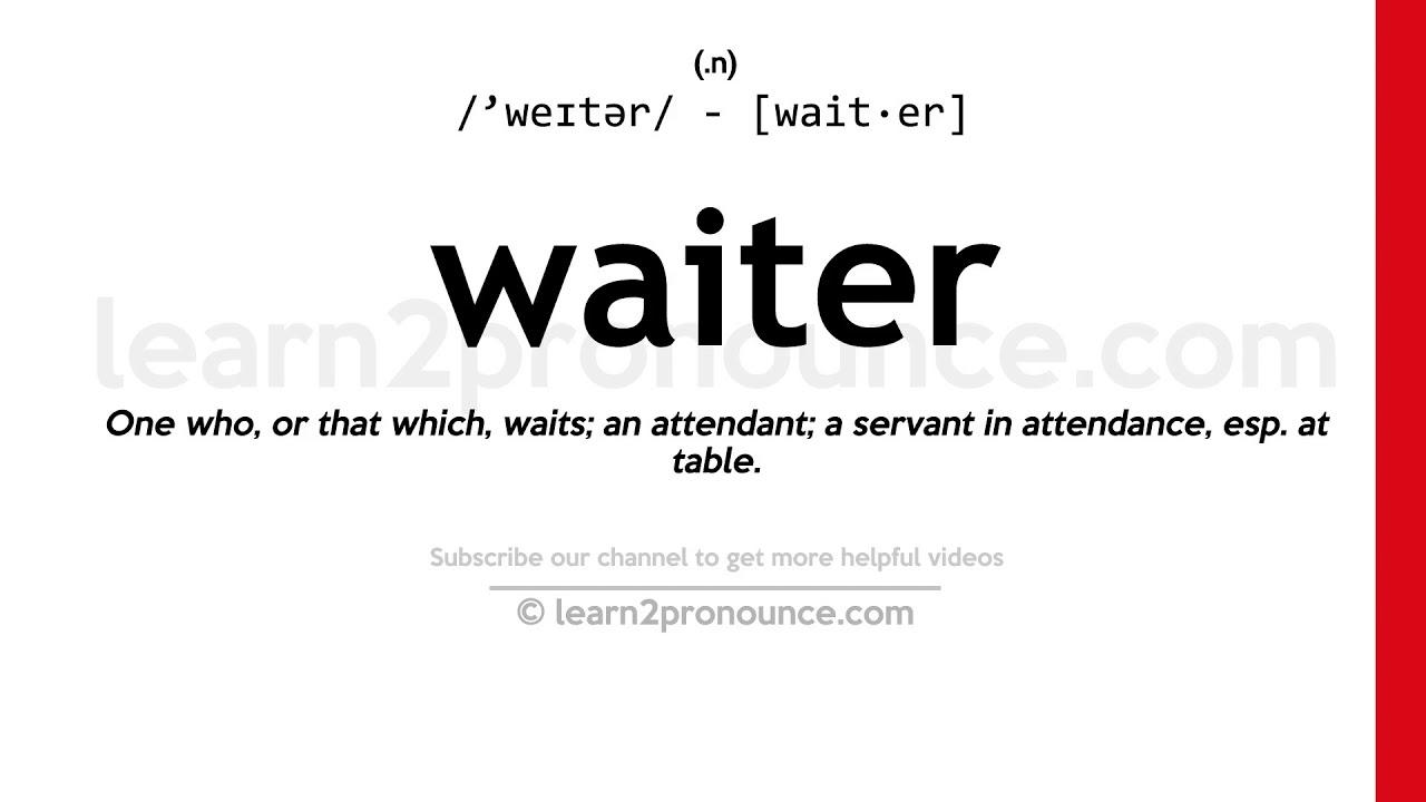 How to pronounce Waiter  English pronunciation