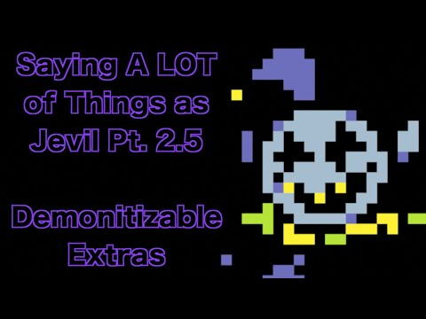 Saying A LOT of Things as Jevil Pt. 2.5 Extras (UNCENSORED)