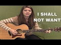 Download I Shall Not Want - Audrey Assad Cover (by Lydia Walker) MP3 song and Music Video