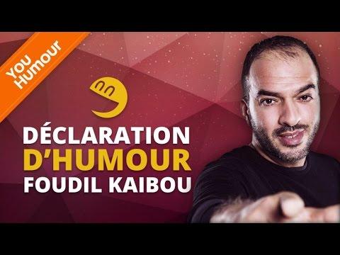 FOUDIL KAIBOU - Déclaration d'Humour